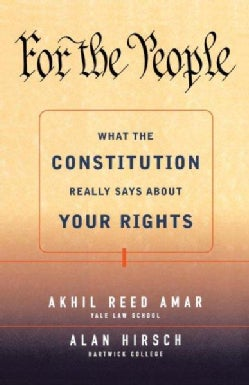 For the People: What the Constitution Really Says About Your Rights (Paperback)