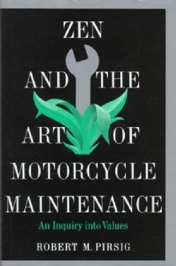 Zen and the Art of Motorcycle Maintenance: An Inquiry into Values (Hardcover)