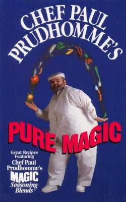Chef Paul Prudhomme's Pure Magic (Hardcover)