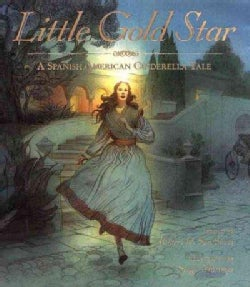Little Gold Star: A Spanish American Cinderella Tale (Hardcover)