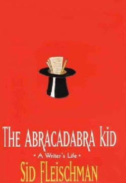 The Abracadabra Kid: A Writer's Life (Hardcover)