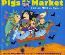 Pigs Go to Market: Fun With Math and Shopping (Paperback)