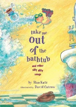 Take Me Out of the Bathtub and Other Silly Dilly Songs (Hardcover)