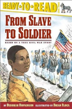 From Slave to Soldier: Based on a True Civil War Story (Paperback)