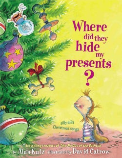 Where Did They Hide My Presents: Silly Dilly Christmas Songs (Hardcover)