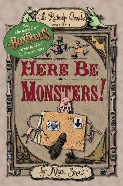 Here Be Monsters!: An Adventure Involving Magic, Trolls, and Other Creatures (Hardcover)