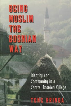Being Muslim the Bosnian Way: Identity and Community in a Central Bosnian Village (Paperback)