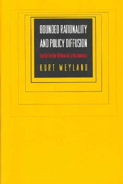 Bounded Rationality and Policy Diffusion: Social Sector Reform in Latin America (Paperback)