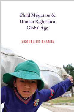 Child Migration and Human Rights in a Global Age (Hardcover)
