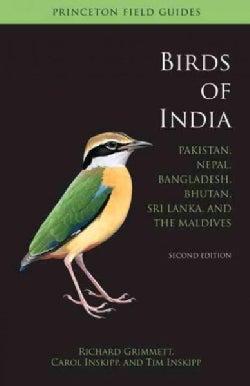 Birds of India: Pakistan, Nepal, Bangladesh, Bhutan, Sri Lanka, and the Maldives (Paperback)