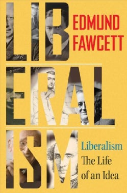 Liberalism: The Life of an Idea (Hardcover)