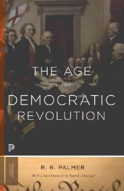 The Age of the Democratic Revolution: A Political History of Europe and America, 1760-1800 (Paperback)