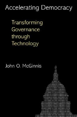 Accelerating Democracy: Transforming Governance Through Technology (Paperback)