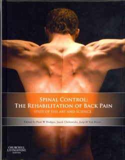 Spinal Control: The Rehabilitation of Back Pain: State of the Art and Science (Hardcover)