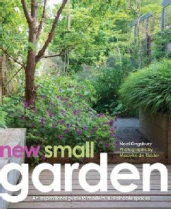 New Small Garden: An Inspirational Guide to Modern, Sustainable Spaces (Hardcover)