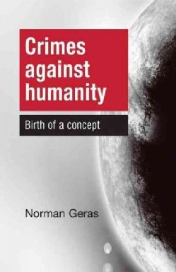Crimes Against Humanity: Birth of a Concept (Hardcover)