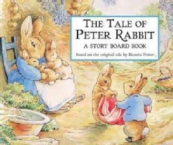 The Tale of Peter Rabbit: A Story Board Book (Board book)