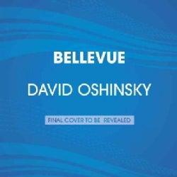 Bellevue: Three Centuries of Medicine and Mayhem at America's Most Storied Hospital (CD-Audio)