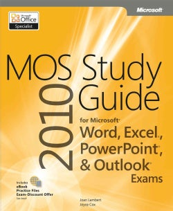 MOS 2010 Study Guide for Microsoft Word, Excel, Powerpoint, and Outlook (Paperback)