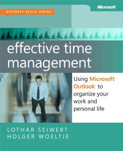 Effective Time Management: Using Microsoft Outlook to Organize Your Work and Personal Life (Paperback)