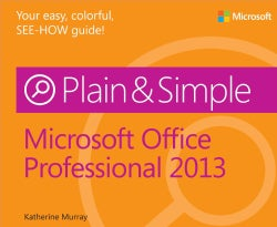 Microsoft Office Professional 2013 Plain &amp; Simple (Paperback)
