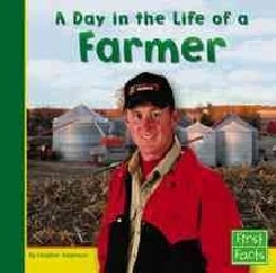 A Day in the Life of a Farmer (Hardcover)