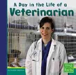 A Day in the Life of a Veterinarian (Hardcover)