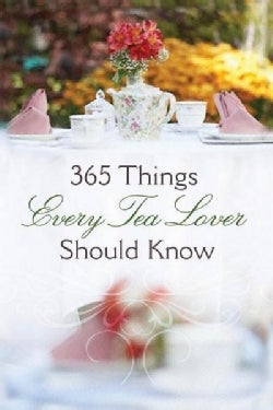 365 Things Every Tea Lover Should Know (Paperback)