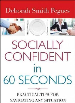 Socially Confident in 60 Seconds: Practical Tips for Navigating Any Situation (Paperback)