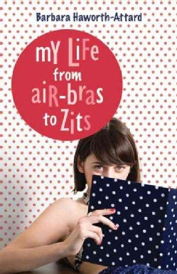 My Life from Air-Bras to Zits (Paperback)