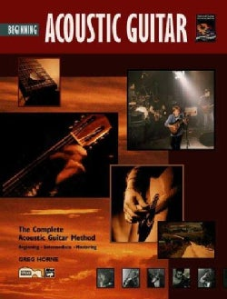 Beginning Acoustic Guitar: The Complete Acoustic Guitar Method, Beginning - Intermediate - Mastering (Paperback)