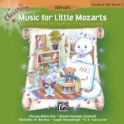 Classroom Music for Little Mozarts, Book 3: 22 Songs to Bring Out the Music in Every Young Child (CD-Audio)