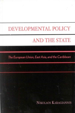 Developmental Policy and the State: The European Union, East Asia, and the Caribbean (Hardcover)