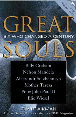 Great Souls: Six Who Changed a Century (Paperback)