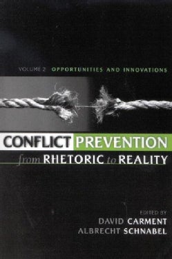 Conflict Prevention from Rhetoric to Reality: Opportunities and Innovations (Hardcover)