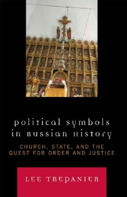 Political Symbols in Russian History: Church, State, and the Quest for Order and Justice (Hardcover)