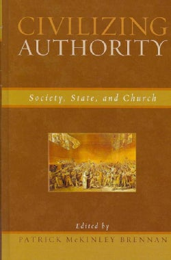 Civilizing Authority: Society, State, and Church (Hardcover)