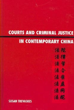 Courts and Criminal Justice in Contemporary China (Hardcover)