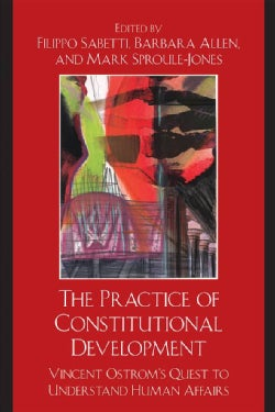 The Practice of Constitutional Development: Vincent Ostrom's Quest to Understand Human Affairs (Paperback)