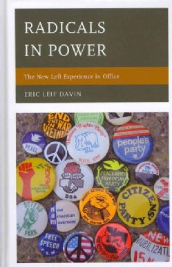 Radicals in Power: The New Left Experience in Office (Hardcover)
