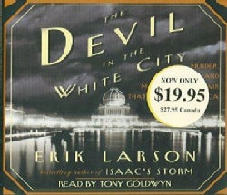 The Devil In The White City: Murder, Magic, Madness, And The Fair That Changed America (CD-Audio)