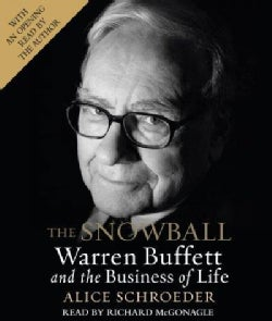 The Snowball: Warren Buffett and the Business of Life (CD-Audio)