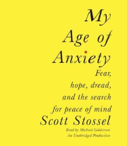 My Age of Anxiety: Fear, Hope, Dread, and the Search for Peace of Mind (CD-Audio)