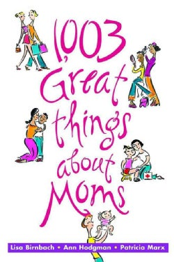 1,003 Great Things About Moms (Paperback)