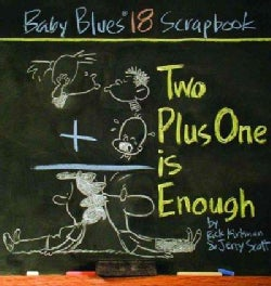 Two Plus One Is Enough: Baby Blues Scrapbook #18 (Paperback)