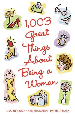1,003 Great Things About Being A Woman (Paperback)