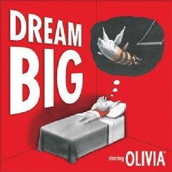 Dream Big: Starring Olivia (Hardcover)