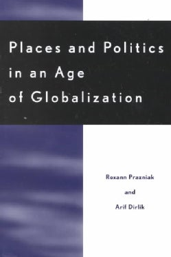 Places and Politics in an Age of Globalization (Paperback)