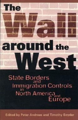 The Wall Around the West: State Borders and Immigration Controls in North America and Europe (Paperback)
