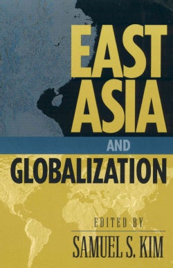 East Asia and Globalization (Hardcover)